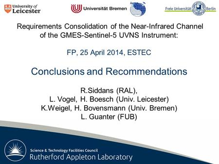 Rutherford Appleton Laboratory Requirements Consolidation of the Near-Infrared Channel of the GMES-Sentinel-5 UVNS Instrument: FP, 25 April 2014, ESTEC.