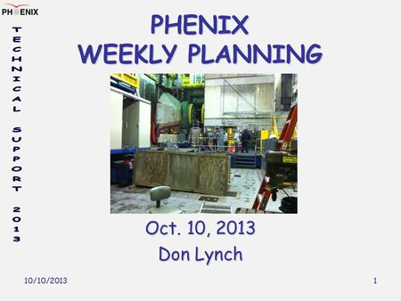 10/10/2013 1 PHENIX WEEKLY PLANNING Oct. 10, 2013 Don Lynch.
