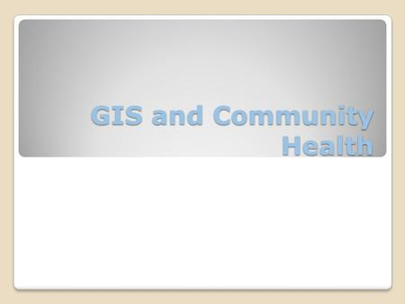 GIS and Community Health. Some critiques of GIS emphasize the potentially harmful social consequences of the diffusion of GIS technology, including reinforcing.
