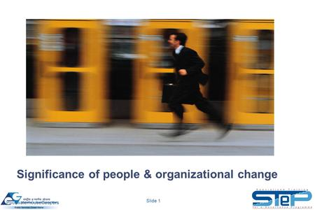 Slide 1 PricewaterhouseCoopers People and Organisational Change Significance of people & organizational change.