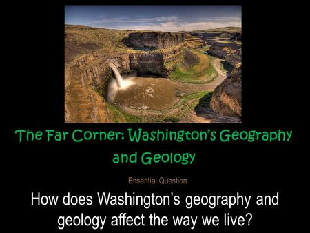 The Far Corner: Washington's Geography and Geology