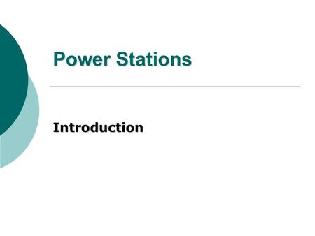 Power Stations Introduction. References  S. W. Blume: Electric Power System Basics  F. Janíček et al.: Renewable Energy Sources.