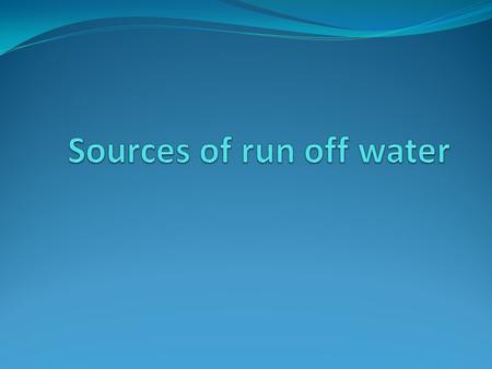 Run Off Water. Run off water is a result of water not being able to be absorbed by the surface of the ground. Gravity pulls the run off water along the.