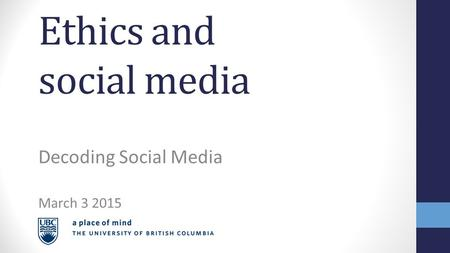 Ethics and social media Decoding Social Media March 3 2015.