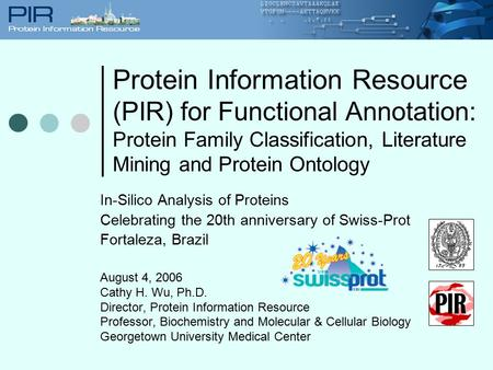Protein Information Resource (PIR) for Functional Annotation: Protein Family Classification, Literature Mining and Protein Ontology In-Silico Analysis.
