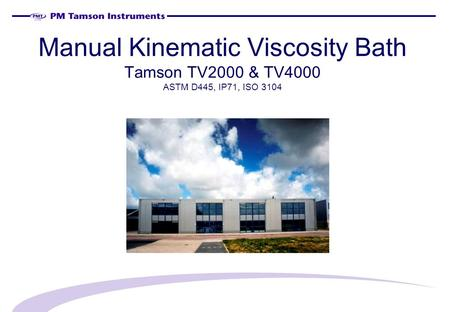 Manual Kinematic Viscosity Bath Tamson TV2000 & TV4000 ASTM D445, IP71, ISO 3104.