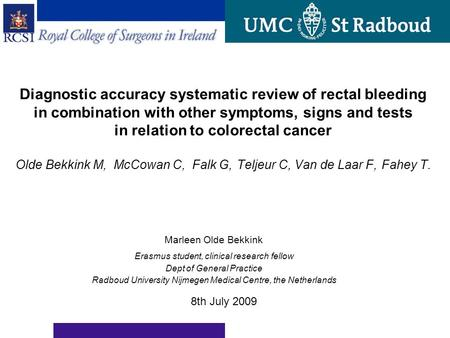 Diagnostic accuracy systematic review of rectal bleeding in combination with other symptoms, signs and tests in relation to colorectal cancer Olde Bekkink.