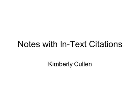 Notes with In-Text Citations Kimberly Cullen. Question # 1; How do authors hook and hold readers? -realistic fiction books use events that relate to readers.