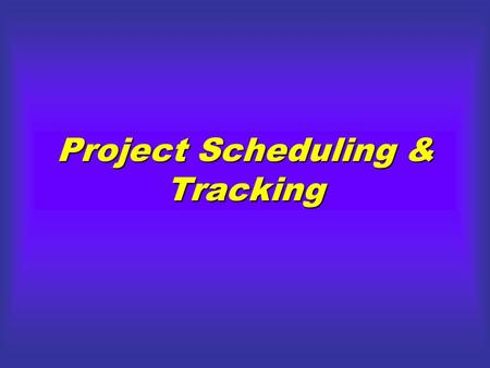 Project Scheduling & Tracking. Why Software Is Delivered Late? An unrealistic deadline Changing but unpredicted customer requirements Underestimation.