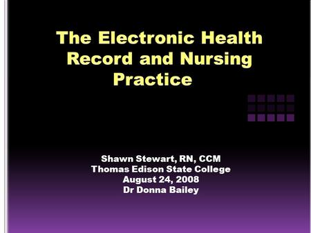 Shawn Stewart, RN, CCM Thomas Edison State College August 24, 2008 Dr Donna Bailey.