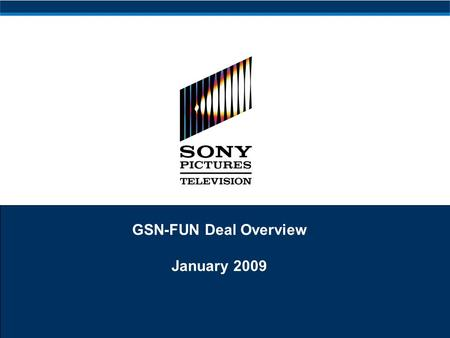 GSN-FUN Deal Overview January 2009. 1 Executive Summary SPE and Liberty have reached a high-level agreement for a merger of GSN (owned 50/50 by SPE and.