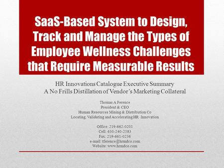 SaaS-Based System to Design, Track and Manage the Types of Employee Wellness Challenges that Require Measurable Results HR Innovations Catalogue Executive.