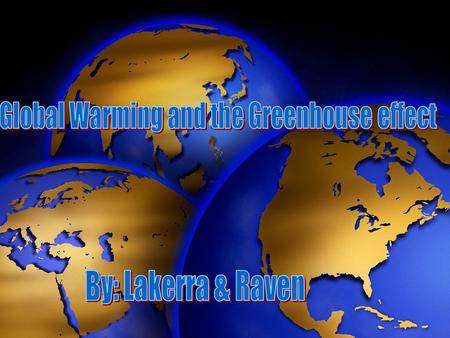What is Global Warming and what is the green house effect Global Warming is temperatures that are rising. Carbon is release from the burning of fossil.