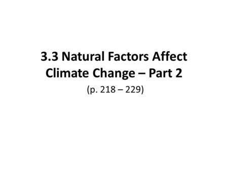 3.3 Natural Factors Affect Climate Change – Part 2