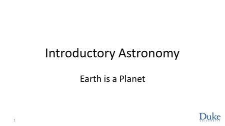 Introductory Astronomy Earth is a Planet 1. Inside Earth In molten Earth chemical differentiation. Fe, Ni rich core, Si crust and mantle Density 5500.