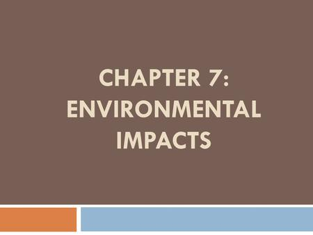 CHAPTER 7: ENVIRONMENTAL IMPACTS