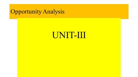 Opportunity Analysis UNIT-III. What Is A New Entry?  Offering A New Product To An Established/New Market  Offering An Established Product To A new.