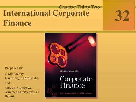 32-0 McGraw-Hill Ryerson © 2003 McGraw–Hill Ryerson Limited Corporate Finance Ross  Westerfield  Jaffe Sixth Edition 32 Chapter Thirty Two International.