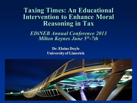 1 Taxing Times: An Educational Intervention to Enhance Moral Reasoning in Tax Taxing Times: An Educational Intervention to Enhance Moral Reasoning in Tax.