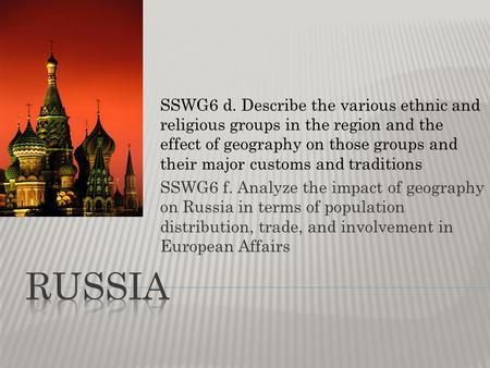 SSWG6 d. Describe the various ethnic and religious groups in the region and the effect of geography on those groups and their major customs and traditions.