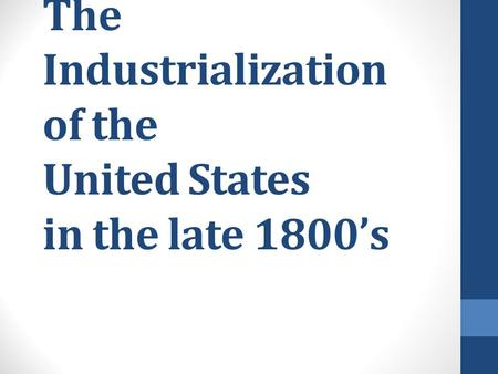 The Industrialization of the United States in the late 1800's.