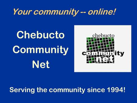 Your community -- online! Chebucto Community Net Serving the community since 1994!