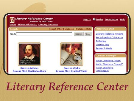 Comparison of Literary Resources *Includes 22,000 In-Depth Biographies that are unmatched in quality **Information from Gale Literature Resource Center.