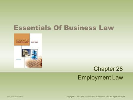 Essentials Of Business Law Chapter 28 Employment Law McGraw-Hill/Irwin Copyright © 2007 The McGraw-Hill Companies, Inc. All rights reserved.