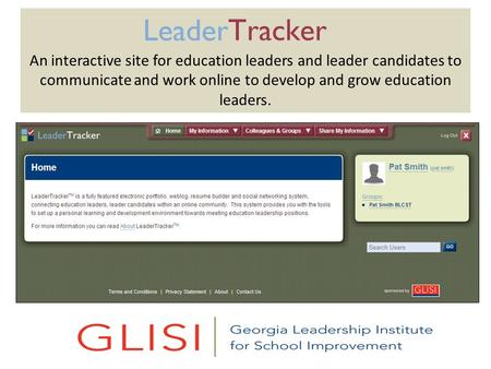 An interactive site for education leaders and leader candidates to communicate and work online to develop and grow education leaders.
