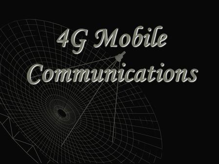 4G Mobile Communications. MOBILE SYSTEM GENERATION First Generation (1G) Mobile System:  The introduction of cellular systems in the late 1970s and early.