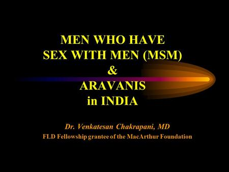 MEN WHO HAVE SEX WITH MEN (MSM) & ARAVANIS in INDIA