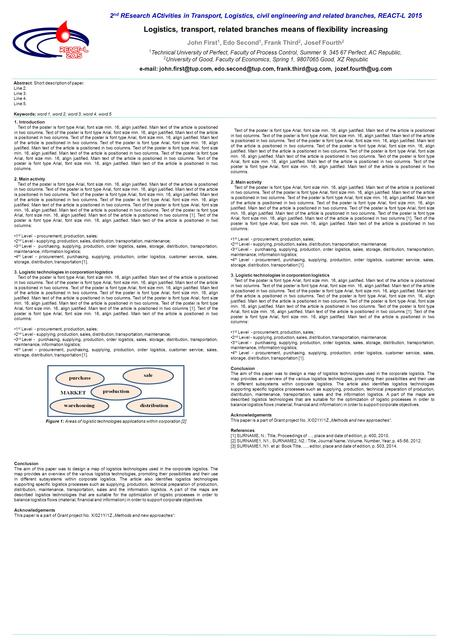 Text of the poster is font type Arial, font size min. 16, align justified. Main text of the article is positioned in two columns. Text of the poster is.