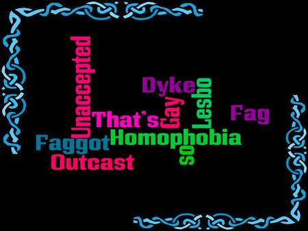 Think Before You Speak- Homophobia in High School  I8JQT8&feature=related.