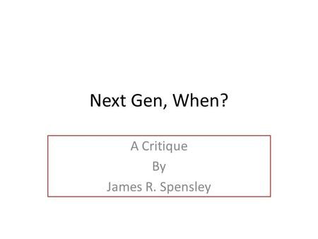 Next Gen, When? A Critique By James R. Spensley. Neighborhood Noise Air Traffic Control and Airspace Design Impacts Noise Exposure.