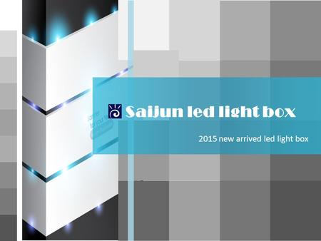 Saijun led light box 2015 new arrived led light box.