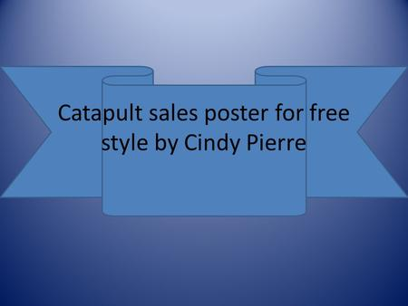 Catapult sales poster for free style by Cindy Pierre.