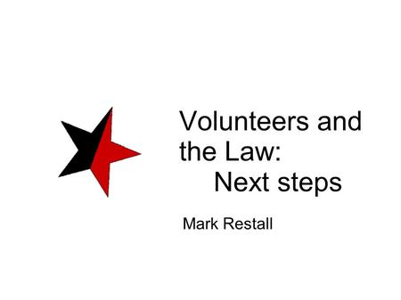 "Volunteers and the Law: Next steps Mark Restall. markrestall.wordpress.com ""On 9 October 2006... the Department for Work and Pensions announced that meal."
