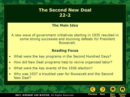 The Second New Deal 22-2 The Main Idea A new wave of government initiatives starting in 1935 resulted in some strong successes and stunning defeats for.
