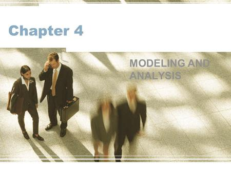 Chapter 4 MODELING AND ANALYSIS. Model component Data component provides input data User interface displays solution It is the model component of a DSS.