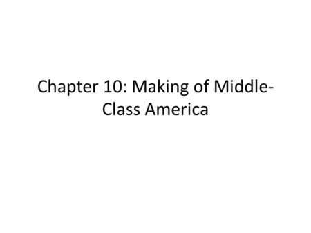 Chapter 10: Making of Middle- Class America. Tocqueville and Beaumount in America Alexis de Tocqueville + Gustave de Beaumount arrive in the USA as French.