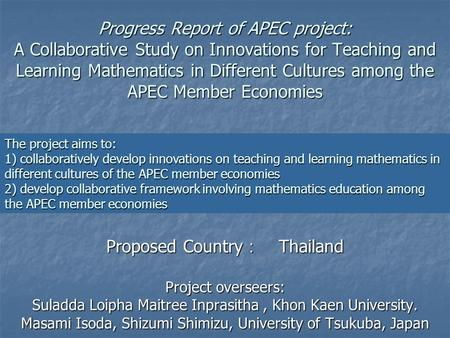 Progress Report of APEC project: A Collaborative Study on Innovations for Teaching and Learning Mathematics in Different Cultures among the APEC Member.