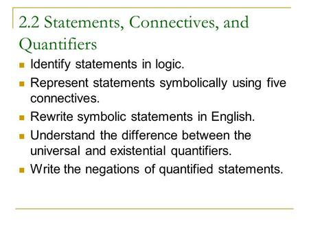 2.2 Statements, Connectives, and Quantifiers