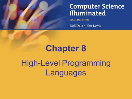 Chapter 8 High-Level Programming Languages. 8-2 Chapter Goals Describe the translation process and distinguish between assembly, compilation, interpretation,