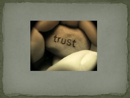 """You may be deceived if you trust too much, but you will live in torment if you do not trust enough."" ~Frank Crane."