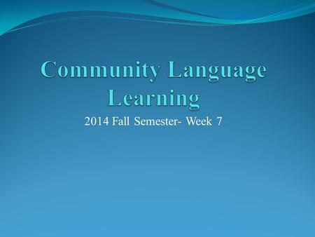 2014 Fall Semester- Week 7. Introduction 1.Whole-person learning means that teachers consider not only their students' intellect, but they also have some.