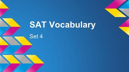 SAT Vocabulary Set 4. A hot meal can ameliorate the discomforts of even the coldest day.