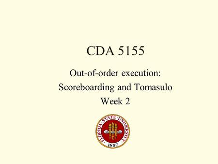 Out-of-order execution: Scoreboarding and Tomasulo Week 2