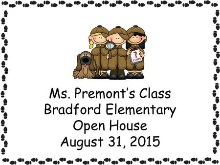 Ms. Premont's Class Bradford Elementary Open House August 31, 2015.