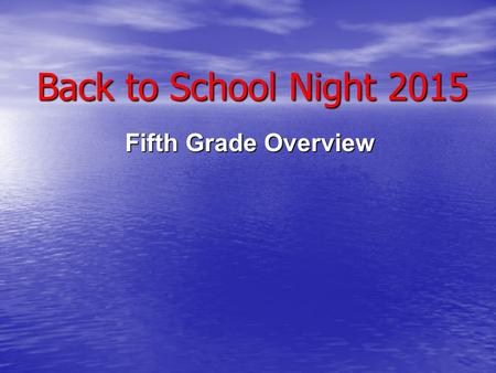 Back to School Night 2015 Fifth Grade Overview. The 5 th Grade Team Kyle Milbrand Kyle Milbrand Susanna Kiss Susanna Kiss Sarah Becker Sarah Becker Amy.