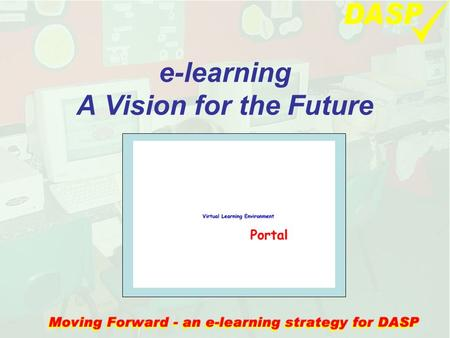 E-learning A Vision for the Future. What does the 'e' stand for in e-learning? –e njoyment –e xcitement –e ngagement –e nhancement –e xcellence –e nthusiasm.